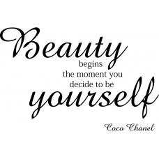Teksten muursticker: 10265 - Beauty begins the moment you decide to be yourself - Coco Chanel