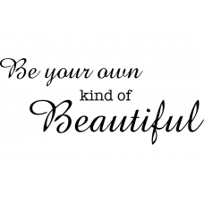 Teksten muursticker: 10267 - Be your own kind of beautiful