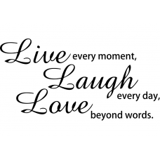 Teksten muursticker: 10268 - Live every moment, laugh every day, love beyond words