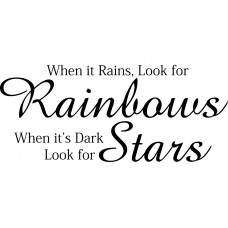 Teksten muursticker: 10270 - When it rains look for rainbows, when it's dark look for stars