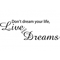 Teksten muursticker: 10271 - Don't dream your life, live dreams