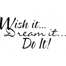 Teksten muursticker: 10276 - Wish it, dream it, do it!